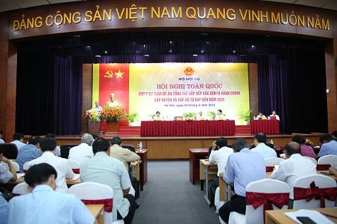 Hội nghị Toàn quốc góp ý đề án sắp xếp lại đơn vị hành chính cấp xã, huyện