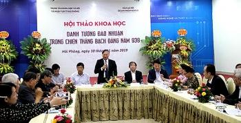 hai phong hoi thao khoa hoc danh tuong dao nhuan trong chien thang bach dang nam 938