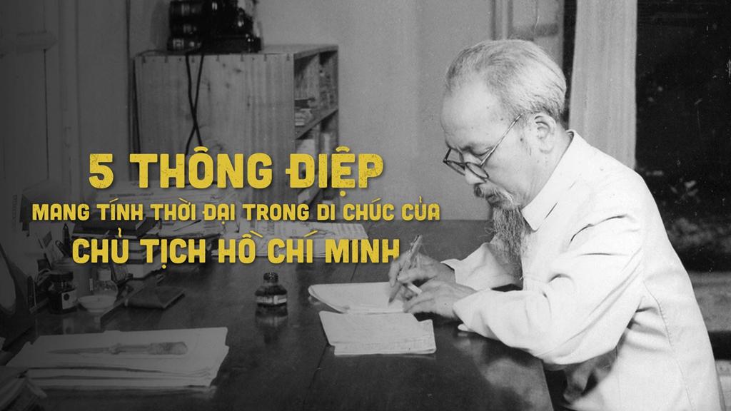 5 thong diep mang tinh thoi dai trong di chuc cua chu tich ho chi minh