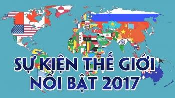 nhung su kien quoc te noi bat nhat trong nam 2017