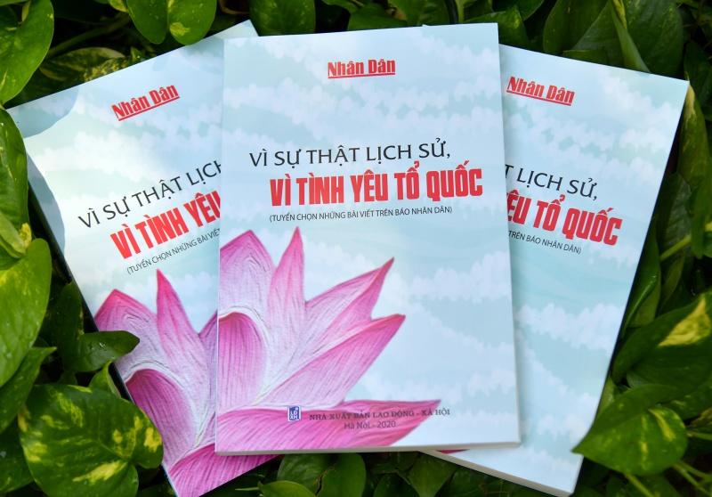 """Ra mắt cuốn sách """"Vì sự thật lịch sử, vì tình yêu Tổ quốc"""" của Báo Nhân Dân và NXB Lao động - Xã hội"""