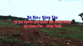Bà Rịa – Vũng Tàu: Đi tìm nguồn gốc phần đất tranh chấp tại Châu Pha – Sông Xoài