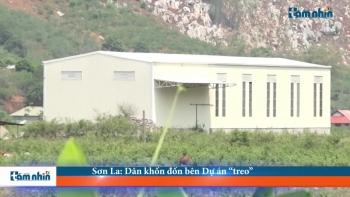 """Sơn La: Người dân khốn đốn bên Dự án """"treo"""""""