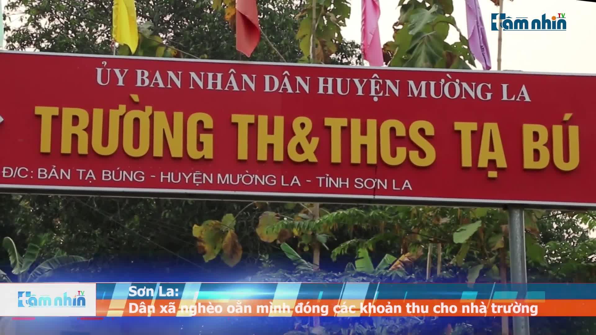 Sơn La: Dân xã nghèo oằn mình đóng các khoản thu cho nhà trường