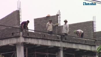 """Thái Nguyên: Xây dựng công trình """"bảo hiểm"""" nhưng công nhân lại không được đảm bảo an toàn"""