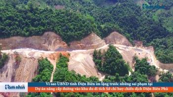 Vì sao UBND tỉnh Điện Biên im lặng trước những sai phạm tại Dự án nâng cấp đường vào khu du di tích Sở chỉ huy chiến dịch Điện Biên Phủ