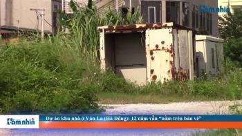 """Dự án khu nhà ở Văn La (Hà Đông): 12 năm vẫn """"nằm trên bản vẽ"""""""