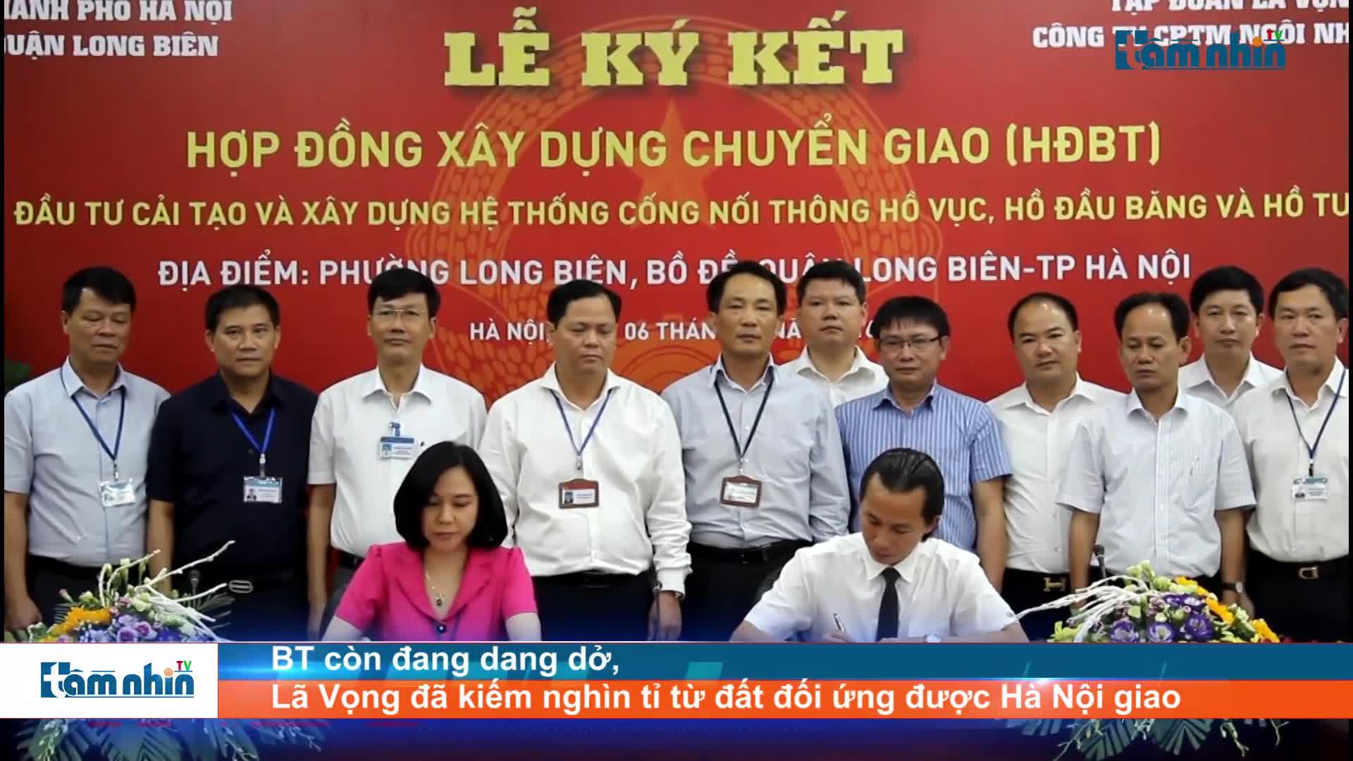 BT còn đang dang dở, Lã Vọng đã kiếm nghìn tỉ từ đất đối ứng được Hà Nội giao