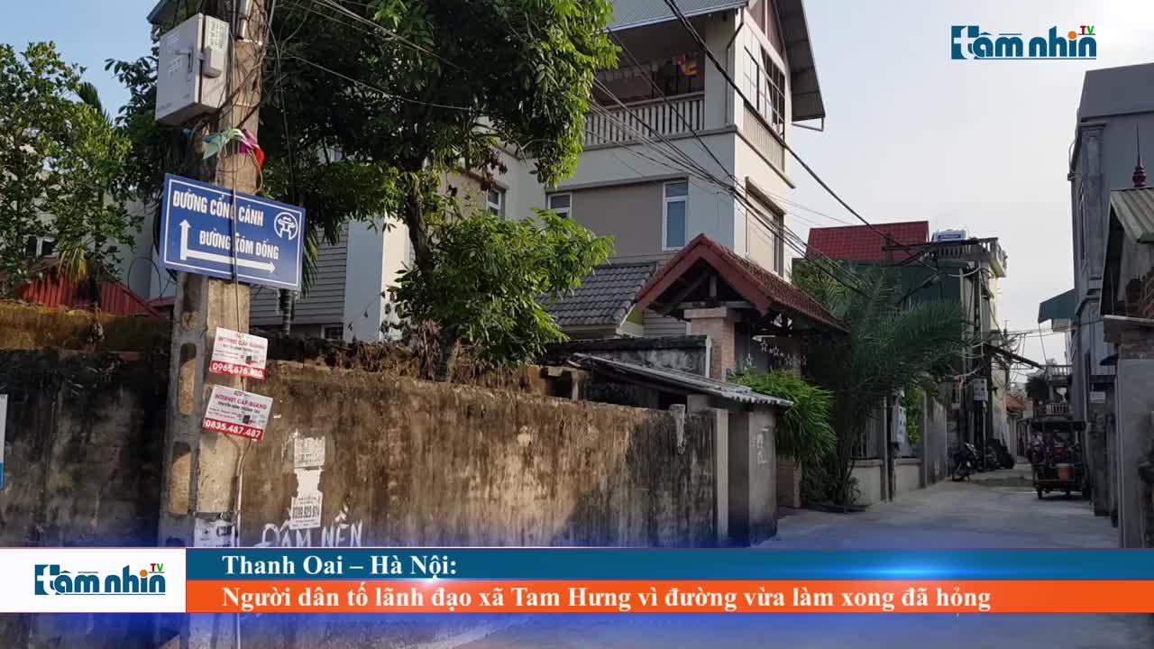 Thanh Oai – Hà Nội: Người dân tố lãnh đạo xã Tam Hưng vì đường vừa làm xong đã hỏng