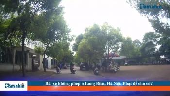 Bãi xe không phép ở Long Biên, Hà Nội: Phạt để cho có?