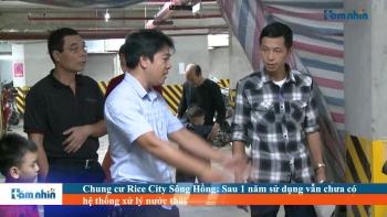 Chung cư Rice City Sông hồng: Sau 1 năm sử dụng vẫn chưa có hệ thống xử lý nước thải